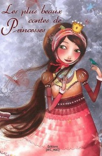 Les Plus Beaux Contes de Princesses (Souple)