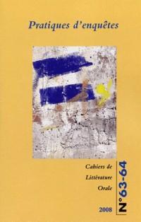 Cahiers de Littérature Orale, N° 63-64, 2008 : Pratiques d'enquêtes