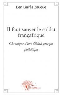 Il Faut Sauver le Soldat Francafrique