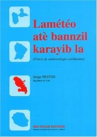 Lamétéo atè bannzil karayibla. Précis de météorologie caribéenne