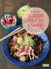 La cuisine santé des 5 saisons: Se nourrir selon le cycle des 5 éléments