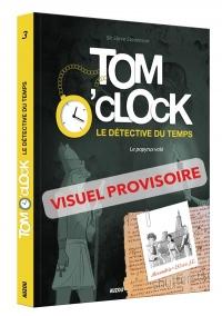 Tom O'Clock, le détective du temps, Tome 3 : Le papyrus volé