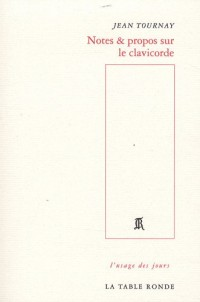 Notes & propos sur le clavicorde
