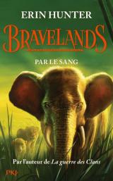 Bravelands - Tome 3 par le Sang - Vol03