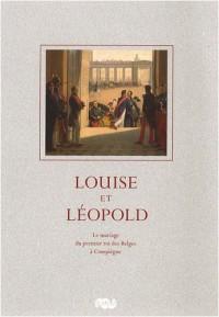 Louise et Léopold : Le mariage du premier roi des Belges à Compiègne le 9 août 1832
