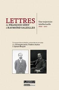 Lettres de François Gény à Raymond Saleilles : Une trajectoire intellectuelle (1892-1912)