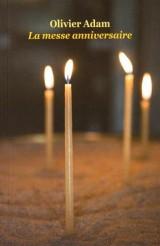 La messe anniversaire [Poche]