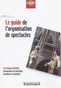Le guide de l'organisation de spectacles