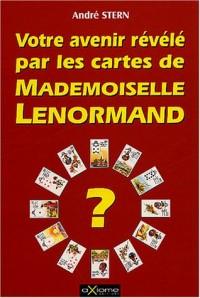 Votre avenir révélé par les cartes de Mlle Lenormand