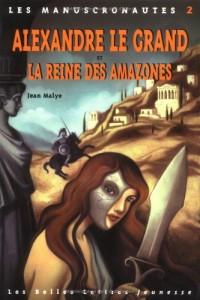 Les Manuscronautes, Tome 2 : Alexandre le Grand et la reine des Amazones
