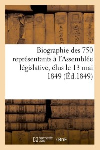 Biographie des 750 Representants  ed 1849