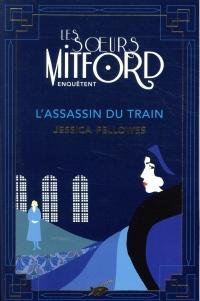 L'Assassin du train: Les soeurs Mitford enquêtent - tome 1