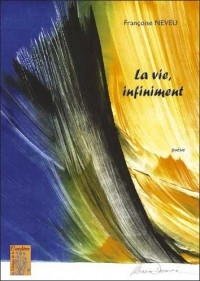 La Vie, Infiniment