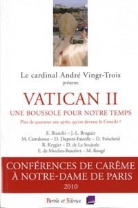 Vatican II, une boussole pour notre temps : Plus de quarante ans après qu'est devenu le Concile ?
