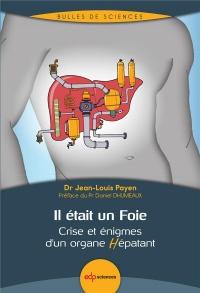 Il était un Foie : Crise et énigmes d'un organe Hépatant