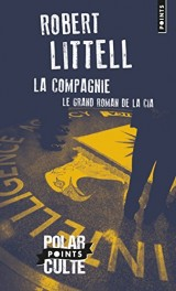 La Compagnie : Le grand roman de la CIA [Poche]