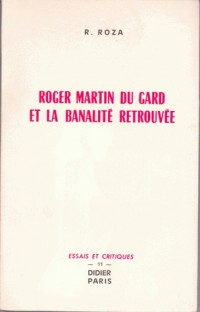 Roger martin du gard et la banalite retr