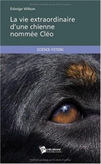 La vie extraordinaire dune chienne nommée Cléo