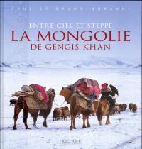 Entre ciel et steppe : Sur les traces de Gengis Khan
