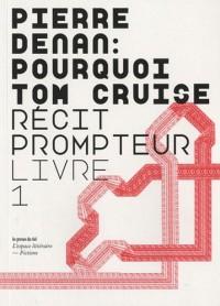 Pourquoi Tom Cruise : Récit prompteur Livre 1