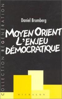 Moyen-orient : L'Enjeu démocratique
