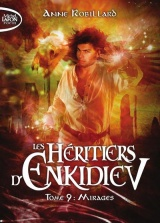 Les Héritiers d'Enkidiev - tome 9 Mirages [Poche]
