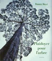 Plaidoyer pour l'arbre ; Plaidoyer pour la forêt tropicale : Coffret 2 volumes