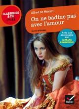 On ne badine pas avec l'amour: suivi dune anthologie sur le drame romantique [Poche]