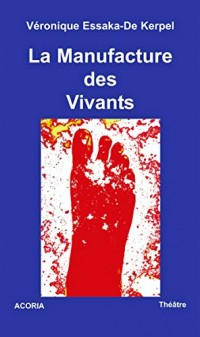 Manufacture des Vivants (la)