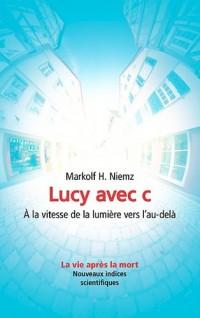 Lucy avec C : à la Vitesse de la Lumière Vers l'Au-delà