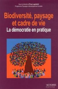 Biodiversité, paysage et cadre de vie : La démocratie en pratique