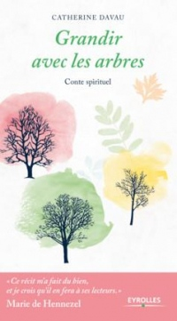 Grandir avec les arbres: Conte spirituel