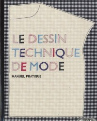 Le dessin technique de mode : Manuel pratique