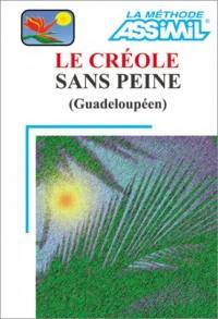 Le Créole sans peine (Guadeloupéen) (1 livre + 1 cassette)