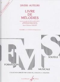 Livre de mélodies, tome 3, 2è cycle A : Oeuvres vocales du XVIè au XXè siècle adaptées pour les classes de Formation Musicale