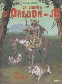 La Légende d'Orégon Jo, tome 1 : L'Esclave du major Lewis