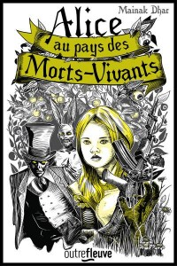 Alice au Pays des Morts-Vivants (1)