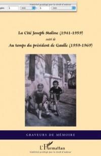 Cite Joseph Staline 1941 1959 Suivi de au Temps du President de Gaulle 1959 1969