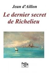 LE DERNIER SECRET DE RICHELIEU: Les enquêtes de Louis Fronsac