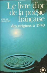 Le livre d'or de la poésie française Des origines à 1940
