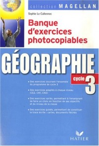 Géographie : Banque d'exercices photocopiables, cycle 3