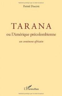 Tarana ou l'Amérique précolombienne un continent africain