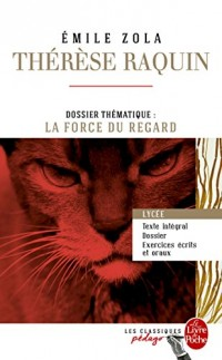 Therese Raquin (Edition pedagogique): Dossier thematique : La force du regard