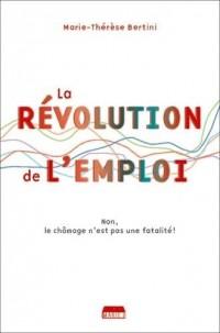 La révolution de l'emploi : Non, le chômage n'est pas une fatalité !