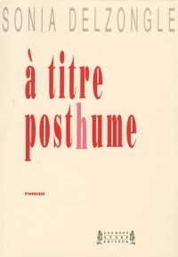 A titre posthume : Thriller éditorial