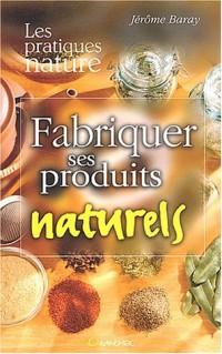 Fabriquer ses produits naturels