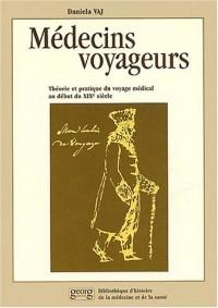 Médecins voyageurs. Théorie et pratique du voyage médical au début du XIXème siècle