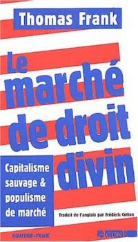 Le marché de droit divin : Capitalisme sauvage et populisme de marché