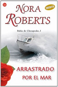 Arrastrado por el mar/ Sea Swept