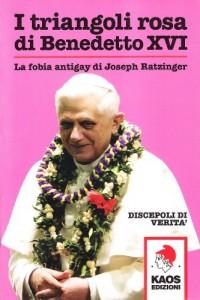 I triangoli rosa di Benedetto XVI. La fobia antigay di Joseph Ratzinger